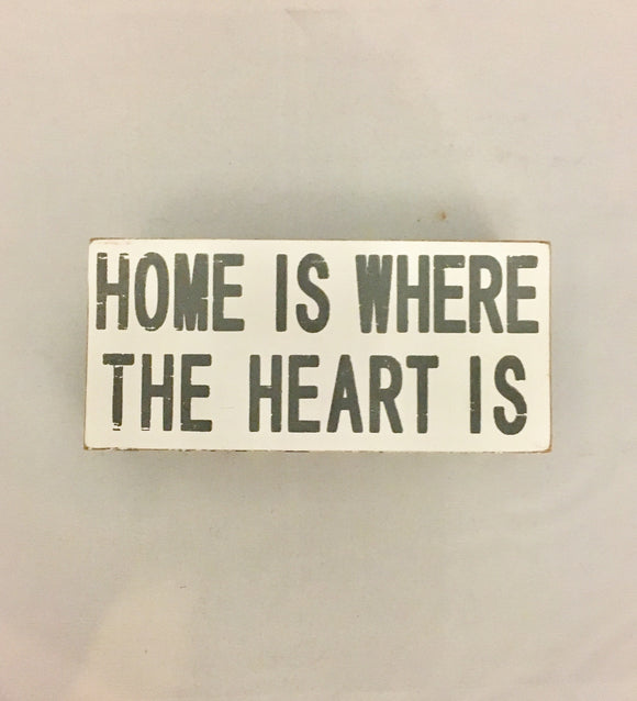 Home is where the heart is small sign