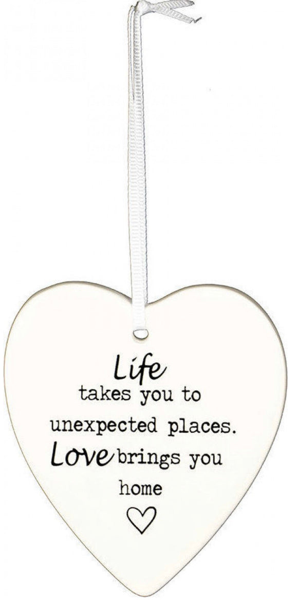 Ceramic Hanging Heart - Life takes you Unexpected place. Love brings you Home
