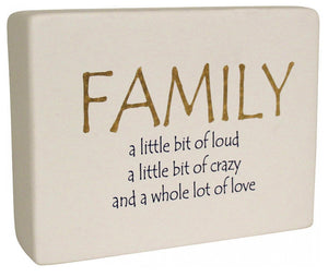 Ceramic Sign - Family a little bit of Loud/a little bit of Crazy/and a Whole lot of Love