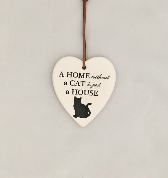 Ceramic Hanging Heart - A Home without A Cat is just A House