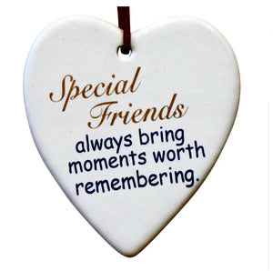 Ceramic Hanging Heart - Special Friends always bring moments worth remembering.
