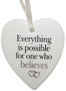 Ceramic Hanging Heart - Everything is Possible For One Who Believes