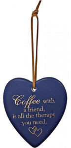 Ceramic Hanging Heart - Coffee with A Friend, is all the Therapy You Need