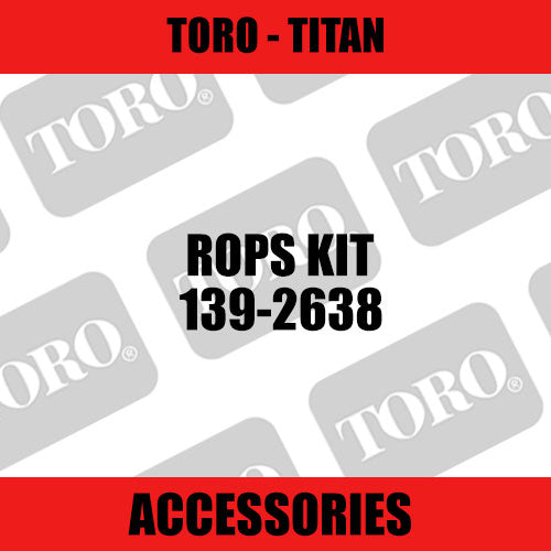 Toro - ROPS Kit (Titan) - Sunshine Coast Mowers