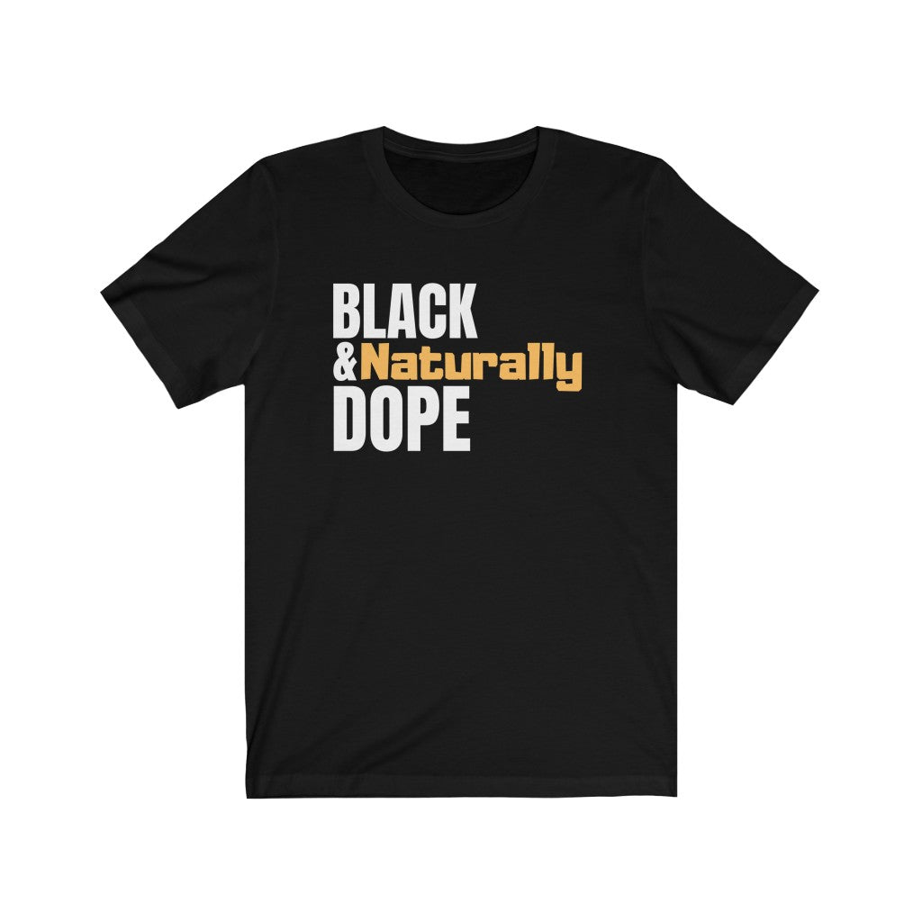 Black and Dope Unisex T-Shirt