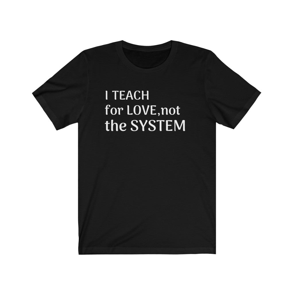 Teach for Love Unisex T-shirt