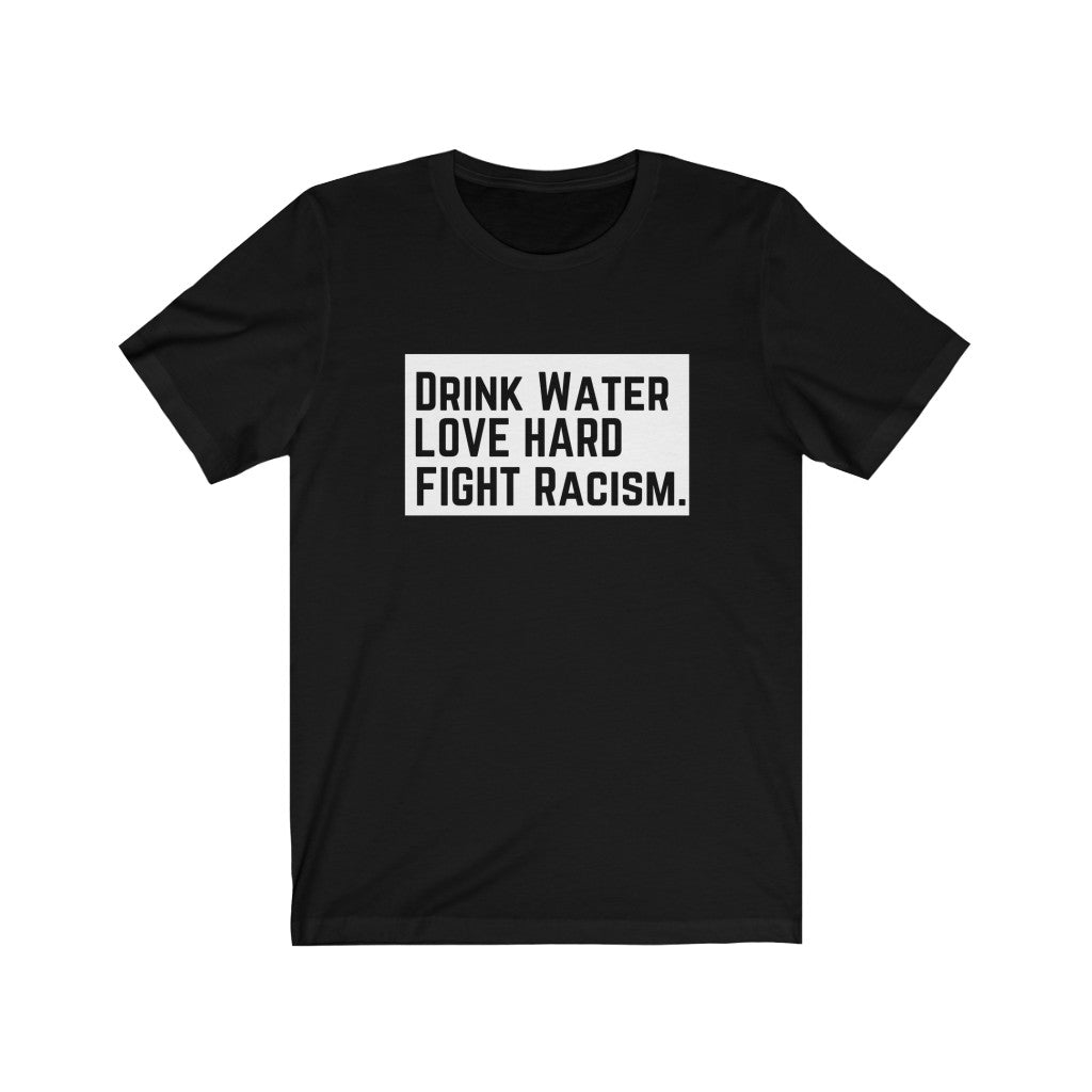 Drink Water Fight White Background Unisex Premium Tee