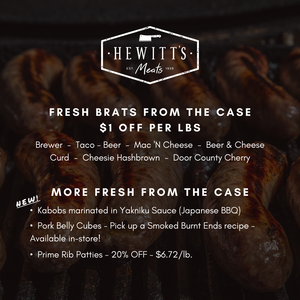 Weekend Special - Hewitt's Meats Marshfield location only, special ends 5/15/2021