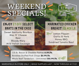 Weekend Special - Hewitt's Meats Marshfield location only, special ends 4/17/2021