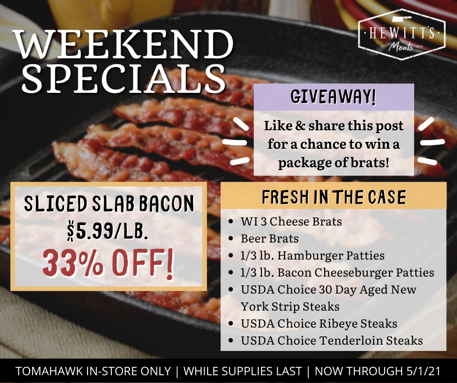 Weekend Special - Hewitt's Meats Tomahawk location only, special ends 5/1/2021