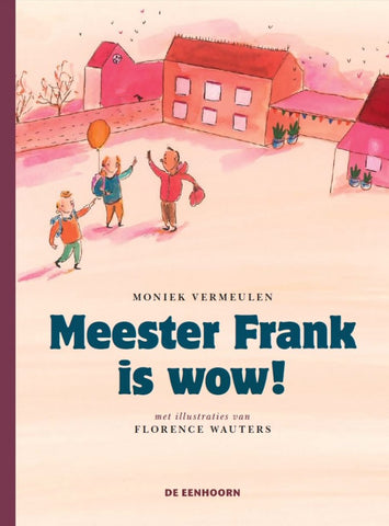 Meester Frank is wow! - Moniek Vermeulen