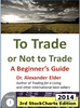 To Trade or Not to Trade: A Beginner's Guide 3rd Expanded Edition
