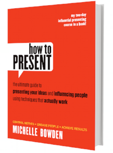 How to Present: the ultimate guide to presenting your ideas and influencing people using techniques that actually work.