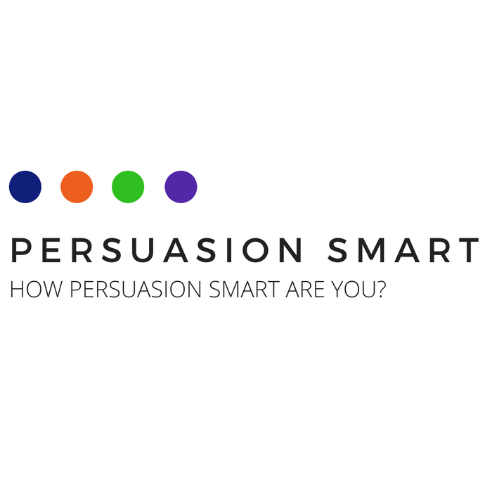 Persuasion Smart Profile:  Assess your persuasive style online and receive a personalised report.