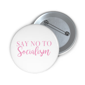 Say No To Socialism Button Pin