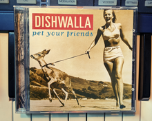 Load image into Gallery viewer, Pet Your Friends CD - Dishwalla (JR's Private Collection)