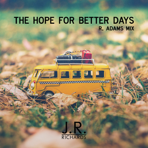 Hope For Better Days - R Adams Mix (Digital Track)