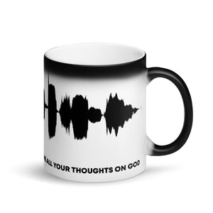 "JR's SOUNDWAVE Series - Matte Black Magic Mug - ""TELL ME ALL YOUR THOUGHTS ON GOD"""