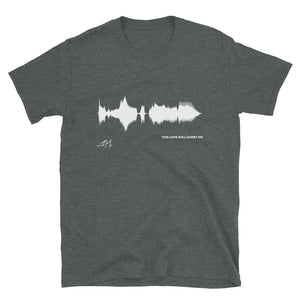 "JR's SOUNDWAVE Series - Short-Sleeve Unisex T-Shirt - ""This Love Will Carry On"""