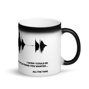 "JR's SOUNDWAVE Series - Matte Black Magic Mug - ""I Wish I Could Be Every Little Thing You Wanted"""