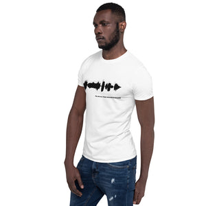 "JR's SOUNDWAVE Series - Short-Sleeve Unisex T-Shirt - ""Tell Me All Your Thoughts On God"""