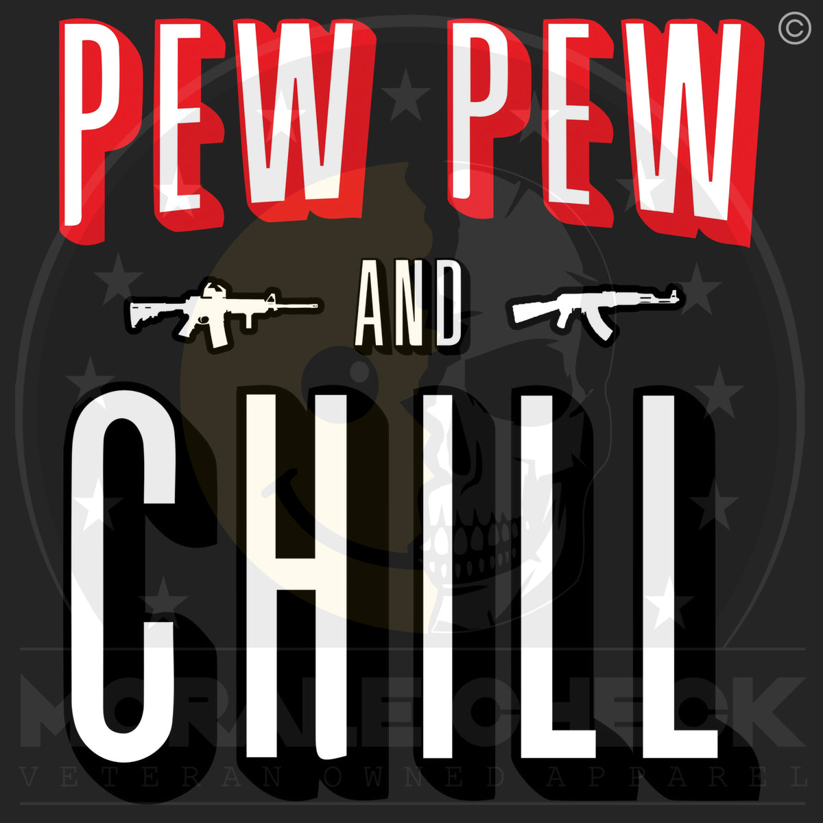 """Pew Pew & Chill"""
