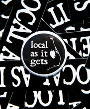 Local As It Gets Buttons