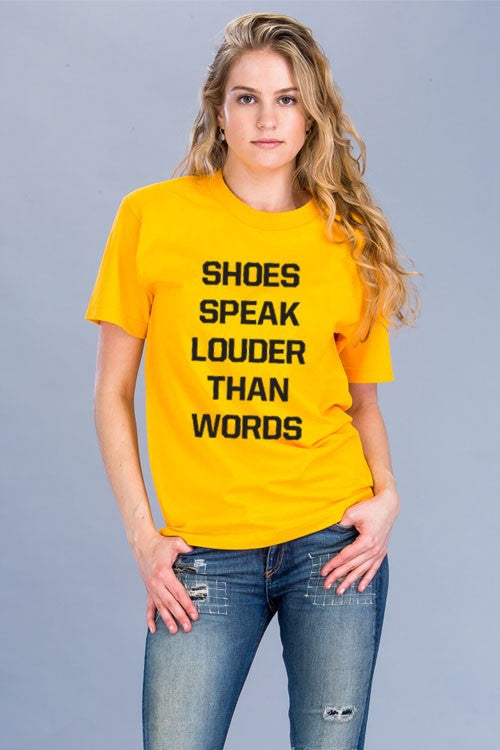 """Shoes Speak Louder than Words"" Graphic T-Shirt"