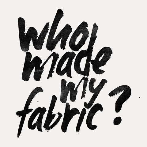 Ethical Kind - Who made my fabric?