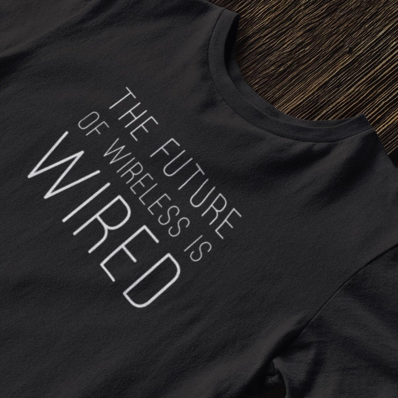 The Future of Wireless is Wired Tee - Let's Set the Stage