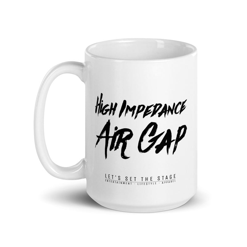 High Impedance Air Gap Mug - Let's Set the Stage