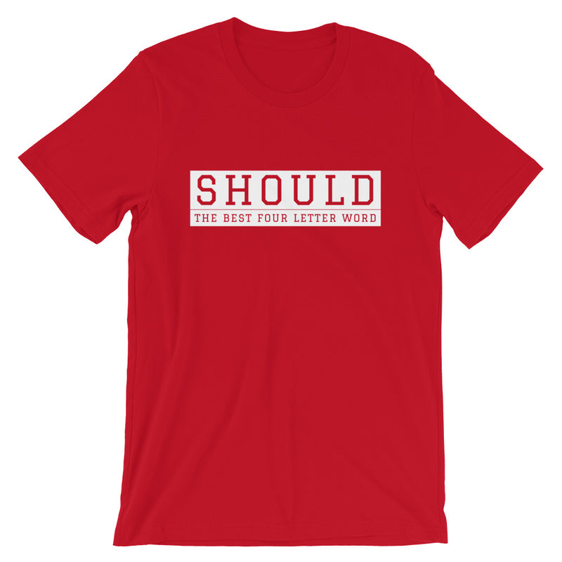 Should, the Best Four Letter Word Tee - Let's Set the Stage