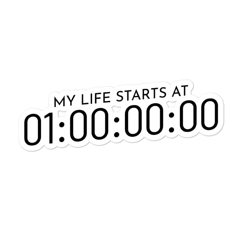 My Life Starts At One Hour Timecode Vinyl Sticker - Let's Set the Stage