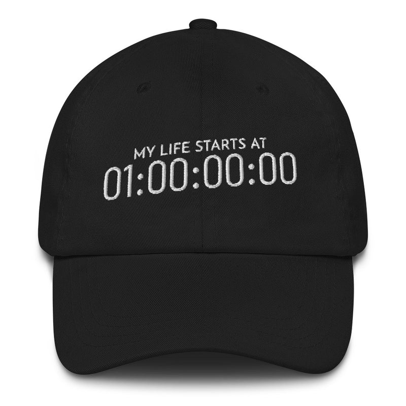 My Life Starts At One Hour Timecode Dad Hat - Let's Set the Stage