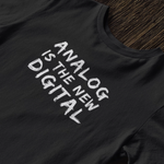 Analog is the New Digital Tee - Let's Set the Stage