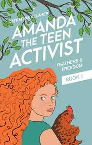 Amanda the Teen Activist - Feathers and Freedom