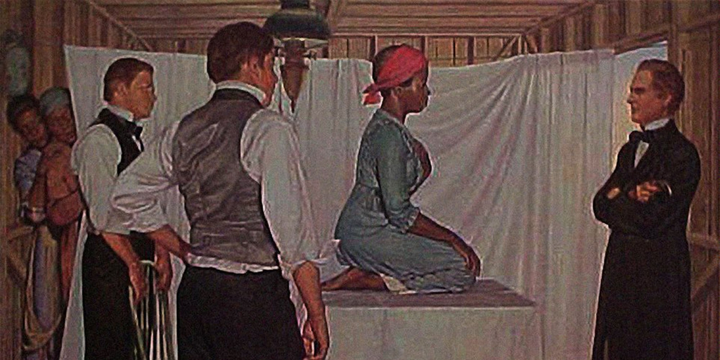 Thom painting of Dr. Sims, father of modern gynecology, and 3 enslaved women