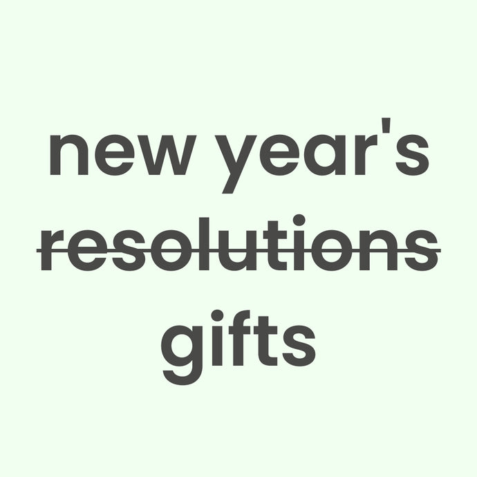 Instead of New Year's Resolutions, Try New Year's Gifts
