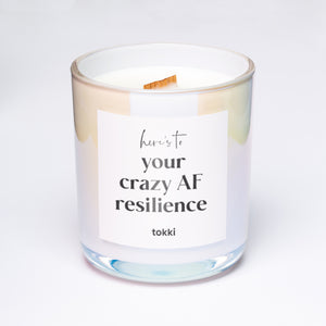 here's to your crazy AF resilience