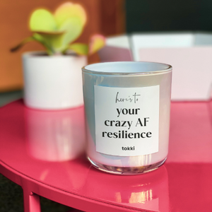 here's to your crazy AF resilience Tokki candle