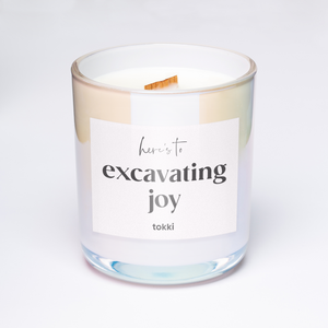 here's to excavating joy