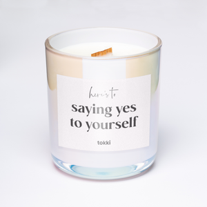 here's to saying yes to yourself