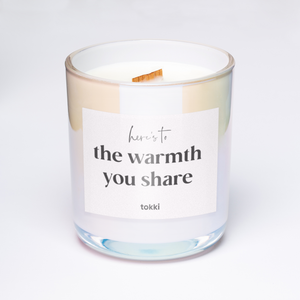 here's to the warmth you share