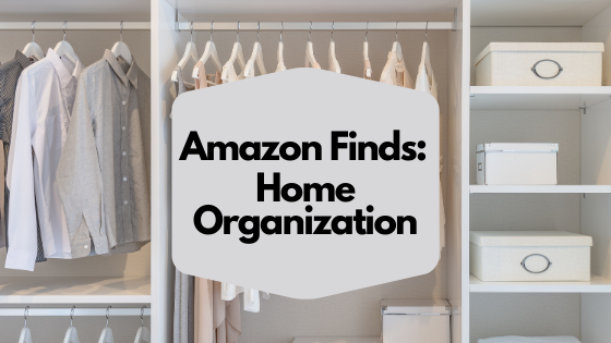 Amazon Finds - Home Organization