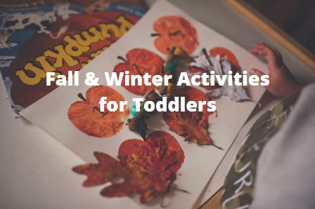Fall & Winter Activities for Toddlers