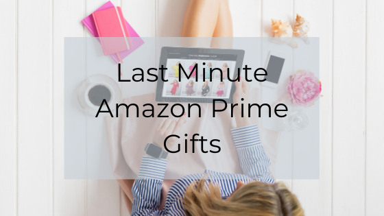 Last Minute Amazon Prime Gifts