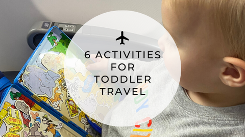 6 Activities for Toddler Travel