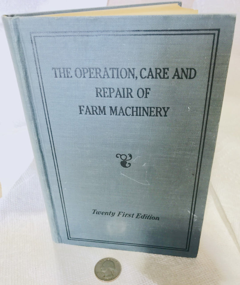 Operation, Care and Repair of Farm Machinery Book