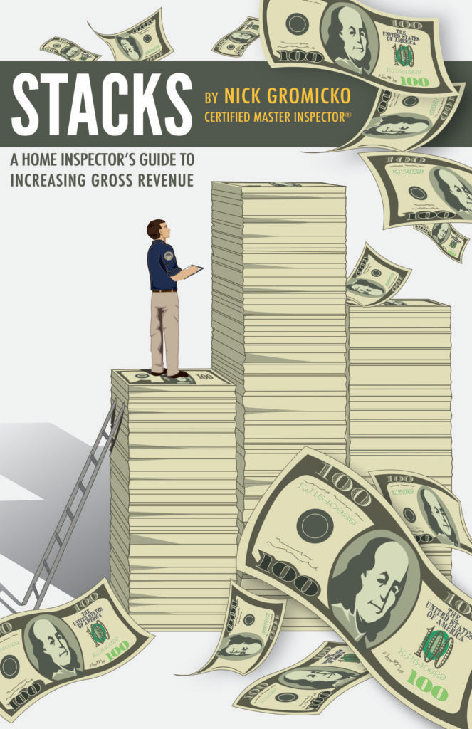 STACKS: A Home Inspector's Guide to Increasing Gross Revenue