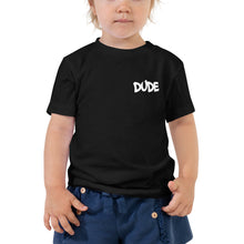 "Load image into Gallery viewer, 2T- 5T Toddler Short Sleeve Tee ""DUDE"""